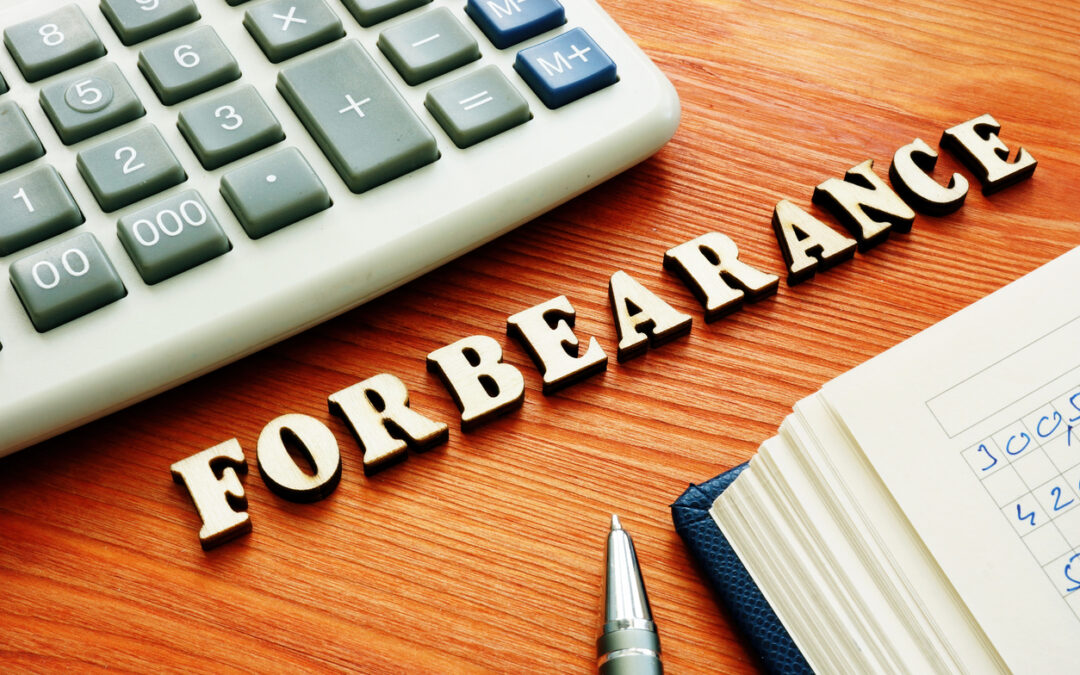 What is Forbearance, and Why is Everyone Talking About It?